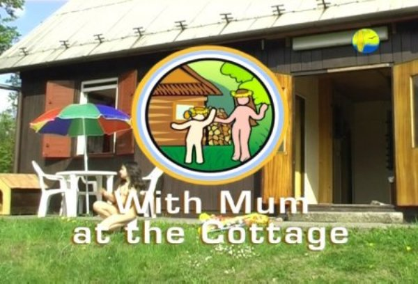 With Mum at the Cottage - Naturist freedom family nudism video [720×480 | 01:14:56 | 4.1 GB]